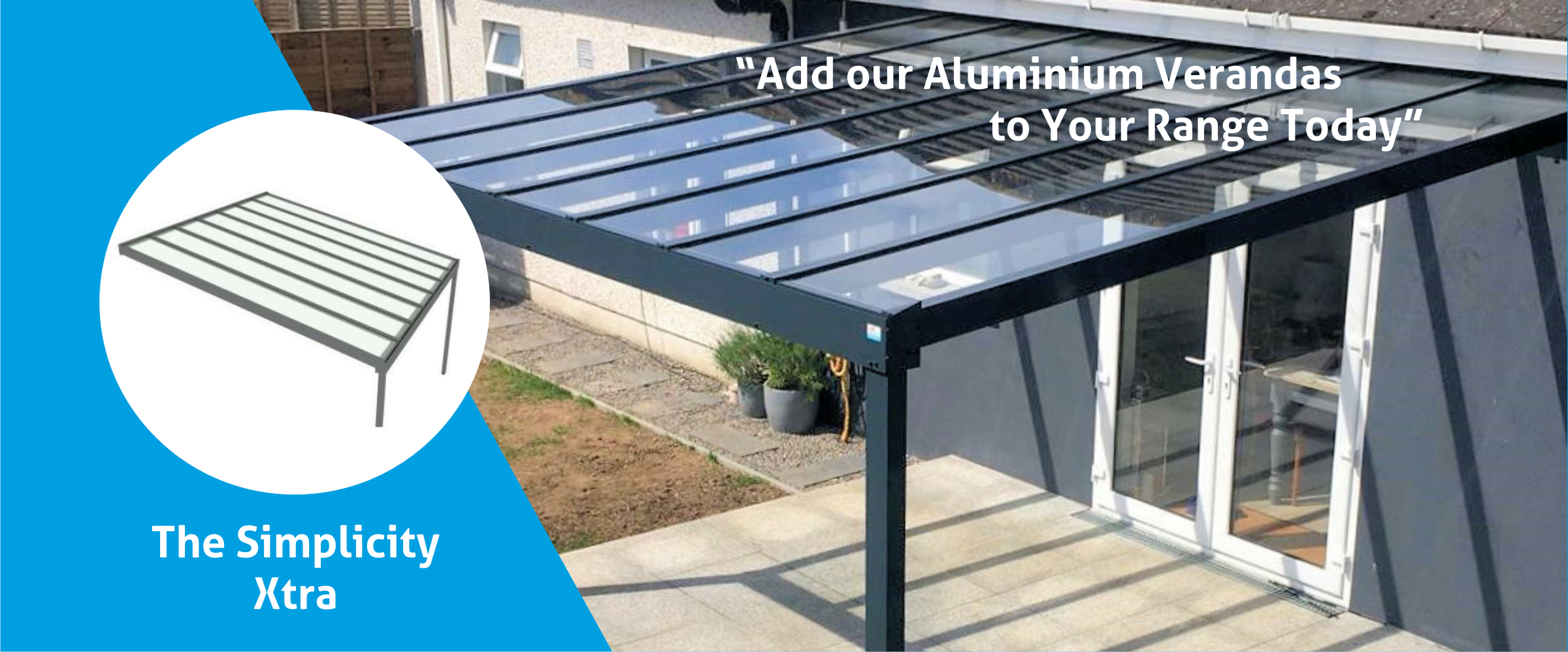 Aluminium and Glass Veranda: The Simplicity Xtra